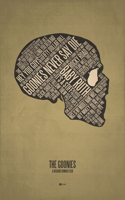 Goonies    Jerod Gibson makes these really fun illustrations of popular movies using a silhouette and quotes from the movie
