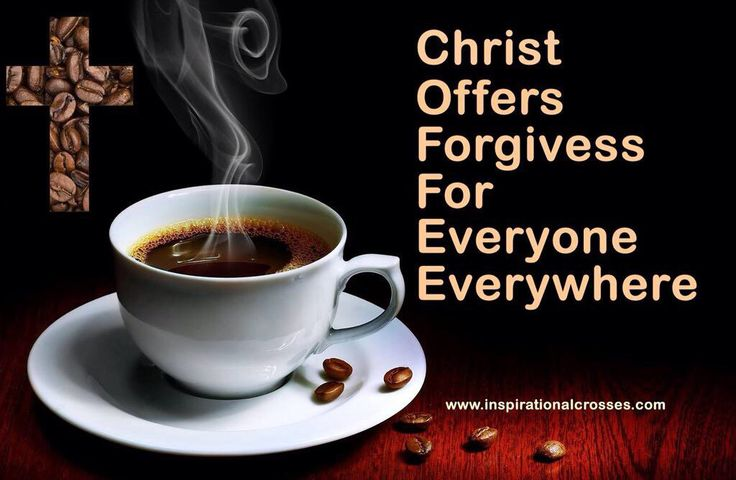 National COFFEE Day!!!   Christ Offers Forgiveness For Everyone Everywhere #CoffeeDay #NationalCoffeeDay: