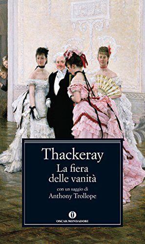 La fiera delle vanità: Romanzo senza eroe (Oscar classici Vol. 638) di William M. Thackeray e altri, http://www.amazon.it/dp/B00CRR727S/ref=cm_sw_r_pi_dp_B3.awb06T9BR2