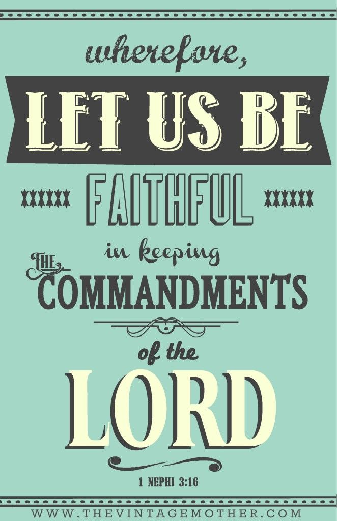 Wherefore let us be faithful in keeping the commandments of the ...