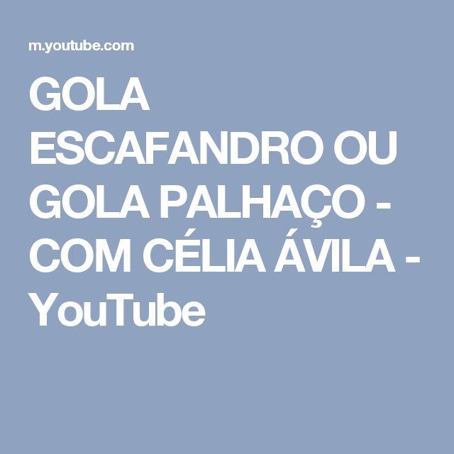 GOLA ESCAFANDRO OU GOLA PALHAÇO - COM CÉLIA ÁVILA - YouTube