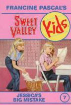 Vol. 7 Sweet Valley Kids Jessica's Big Mistake By Francine Pascal
