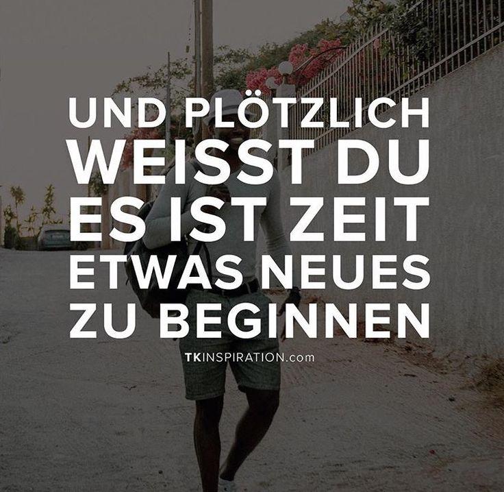 - #Und plötzlich weisst du,es ist Zeit, etwas Neues zu beginnen.