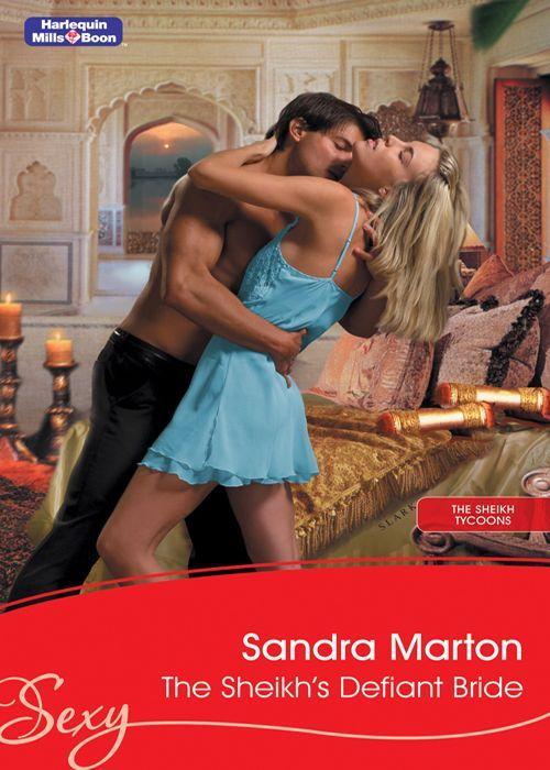 Mills & Boon : The Sheikh's Defiant Bride (Sexy): Sandra Marton: Amazon.com: Kindle Store