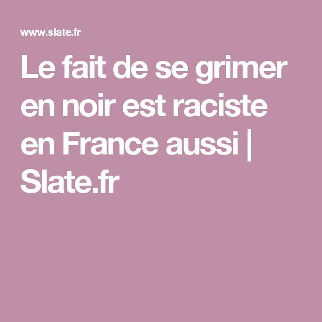 Le fait de se grimer en noir est raciste en France aussi   Slate.fr