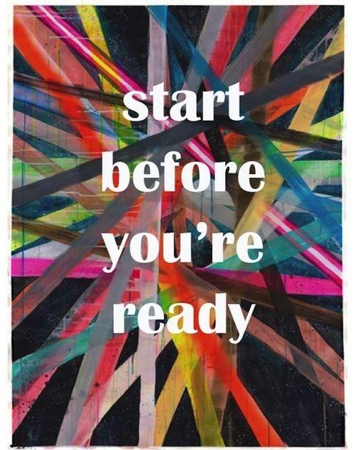 Start Before You're Ready #entrepreneur #entrepreneurship