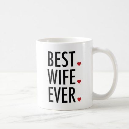 Best Wife Ever Valentines Day Coffee Mug - valentines day gifts love couple diy personalize for her for him girlfriend boyfriend