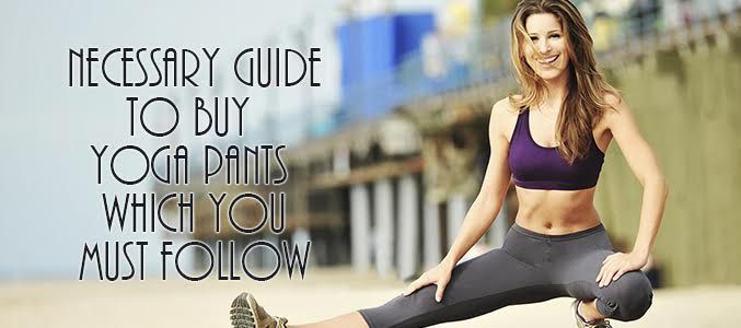 The #Necessary #Guide To #Buy #Yoga #Pants Which You Must Follow @alanic.com