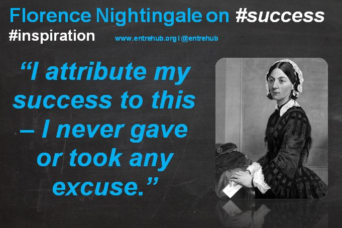 """I attribute my success to this - I never gave or took any excuse."" #florencenightingale inspiring #women and #girls into #business by celebrating the International Women's Day theme of #makeithappen. For #news #stories and #inspiration come on over to www.entrehub.org #entrepreneur #entrehub #smallbusiness #news #startup"