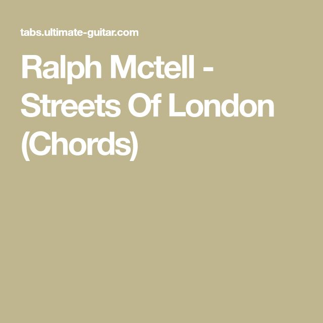 Ralph Mctell - Streets Of London (Chords)