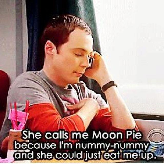 She calls me Moon Pie...