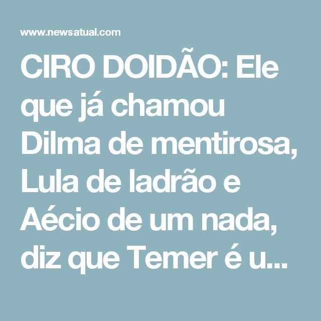 """CIRO DOIDÃO: Ele que já chamou Dilma de mentirosa, Lula de ladrão e Aécio de um nada, diz que Temer é um frouxo. VEJA O VÍDEO  31 de maio de 2017 News Atualciro gomes, michel temer    O presidenciável Ciro Gomes também avalia, em sua entrevista exclusiva, que Michel Temer não deve chegar até 2018; segundo ele, Temer ou cai, cassado pelo TSE, ou """"corre com a sela"""", ou seja, renuncia; """"como todo traíra, ele é um frouxo, um sujeito miudíssimo que o Brasil não merecia ter na presidência""""; Ciro…"""