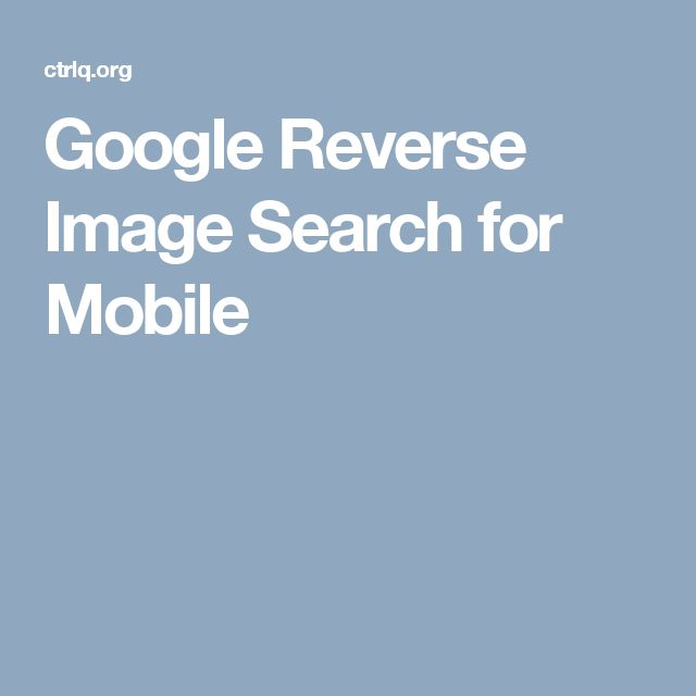 Google Reverse Image Search for Mobile