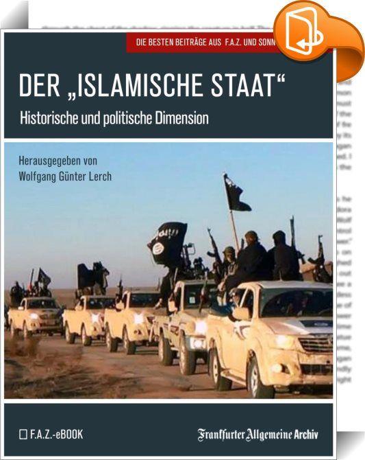 """Der """"Islamische Staat""""    :  Die brutalen Grausamkeiten seiner Kämpfer, die Geiselnahmen und Enthauptungen wirklicher und vermeintlicher Feinde, die mehr einem Blutrausch gleichenden """"Gefechte"""" und die ebenso exzessive wie häufig willkürliche Anwendung der Scharia-Strafen haben das Ansehen der islamischen Weltreligion außerhalb des """"dar al Islam"""" weiter sinken lassen. Mit einem raschen Zusammenbruch des IS ist kaum zu rechnen. Dazu bedürfte es des massiven Einsatzes von """"boots on the g..."""