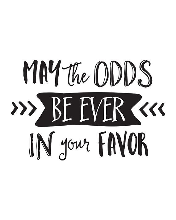 Printable Art Movie Quote May the Odds Be Ever by happythoughtshop
