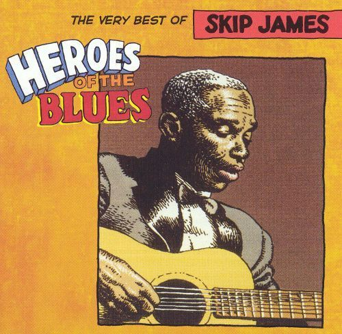 Heroes of the Blues: Very Best of Skip James [Remastered] [CD]