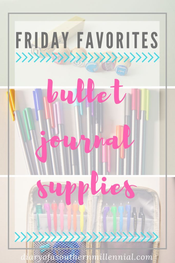 Friday Favorites: Bullet Journal Supplies - Diary of a Southern Millennial