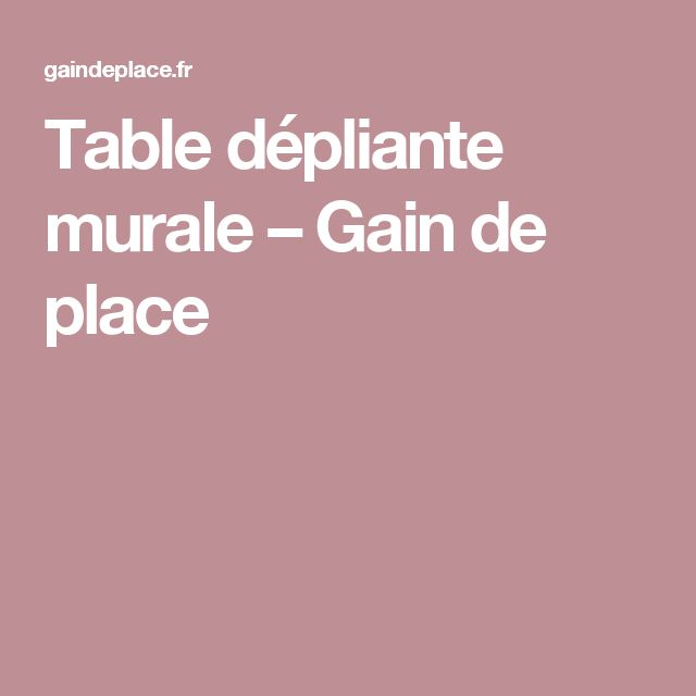 Table dépliante murale – Gain de place
