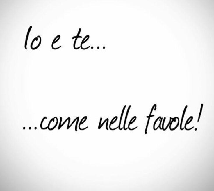 Citazioni - aforismi - frasi - inspirational - Vasco Rossi - io e te come nelle favole