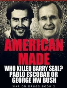 American Made Who Killed Barry Seal? Pablo Escobar Or George Hw Bush free download by Shaun Attwood ISBN: 9781537637198 with BooksBob. Fast and free eBooks download.  The post American Made Who Killed Barry Seal? Pablo Escobar Or George Hw Bush Free Download appeared first on Booksbob.com.