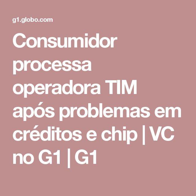 Consumidor processa operadora TIM após problemas em créditos e chip | VC no G1 | G1