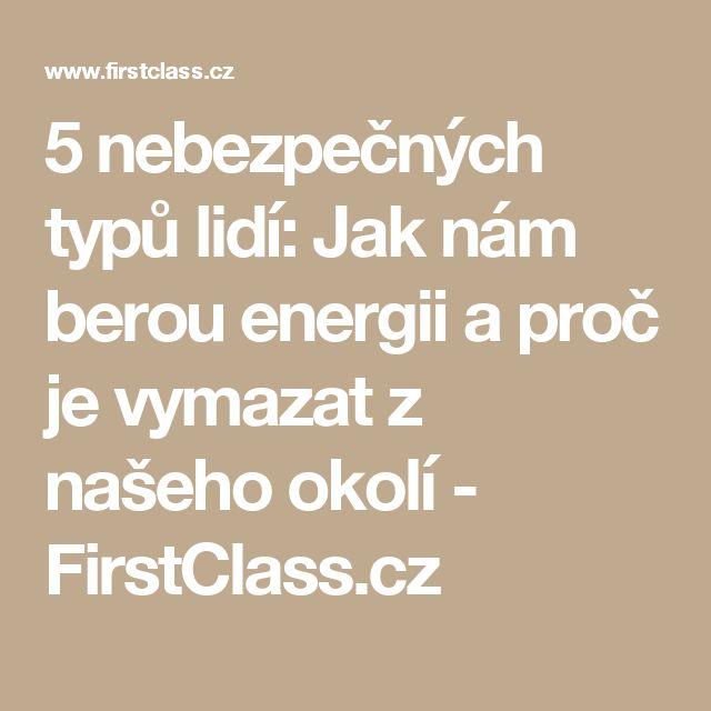 5 nebezpečných typů lidí: Jak nám berou energii a proč je vymazat z našeho okolí - FirstClass.cz
