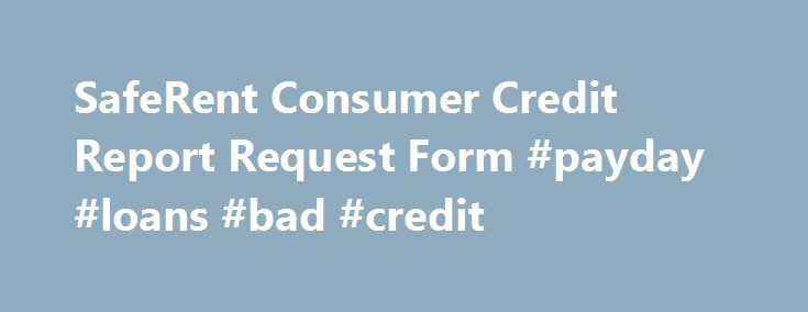SafeRent Consumer Credit Report Request Form #payday #loans #bad - consumer form
