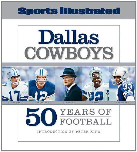 Dallas Cowboys: 50 Years of Football Sports Illustrated: Amazon.co.uk: Sports Illistrated: Books