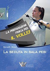 La seduta di allenamento in sala pesi. Preparazione fisica per la pallavolo - Dvd 1. Marco Mencarelli - Massimo Merazzi http://www.calzetti-mariucci.it/shop/prodotti/la-seduta-di-allenamento-in-sala-pesi-preparazione-fisica-per-la-pallavolo-dvd-1