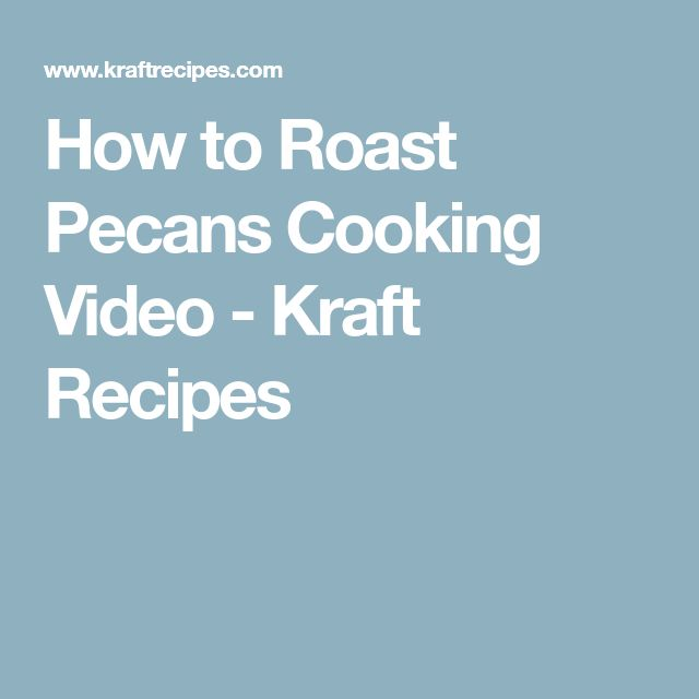 How to Roast Pecans Cooking Video - Kraft Recipes