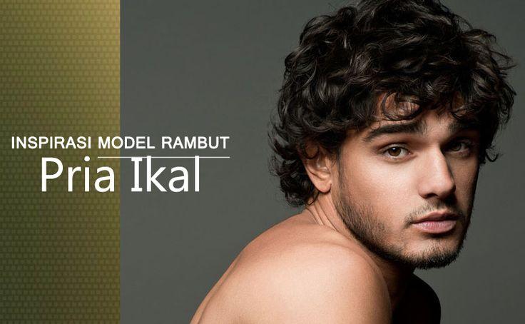 Memilih Model Rambut Pria Ikal 2016