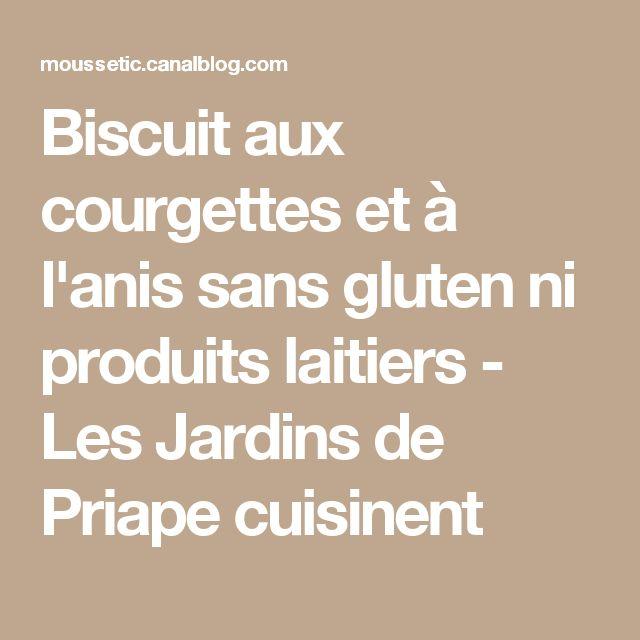Biscuit aux courgettes et à l'anis sans gluten ni produits laitiers - Les Jardins de Priape cuisinent