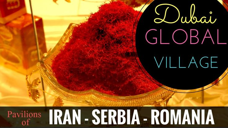 Global Village Dubai 2017 | Iran, Serbia & Romania Pavilion