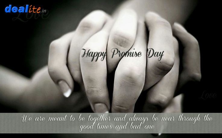 11 Feb, 2014- #PROMISEDAY  After celebrating #RoseDay, #ProposeDay, #ChocolateDay and Teddy Day, this is time strengthen your true love with some firm commitment and promise.  Dealite Wishes you all #HappyPromiseDay!!