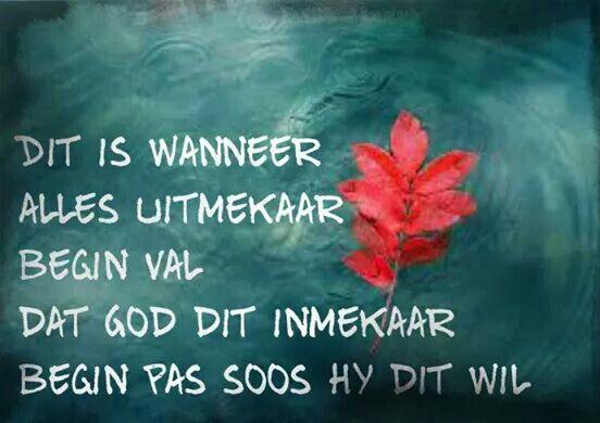Dit is wanneer alles uitmekaar begin val dat God dit inmekaar begin pas soos Hy dit wil... #Afrikaans  (God is in beheer/control) #Heartaches&Hardships