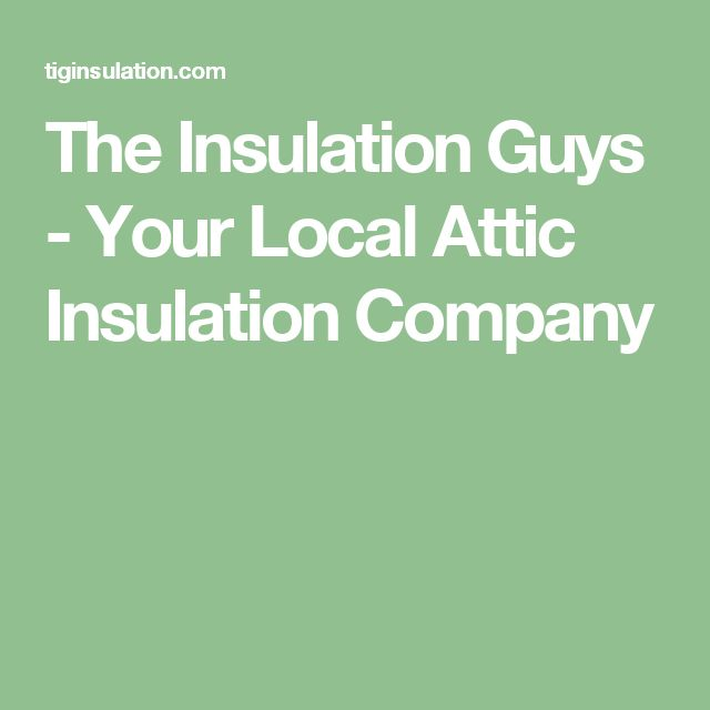 The Insulation Guys - Your Local Attic Insulation Company