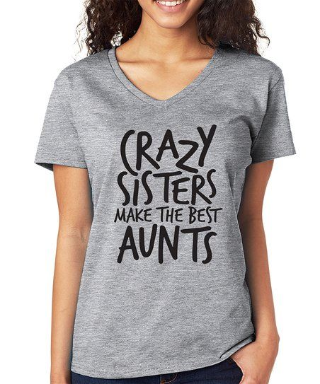 SignatureTshirts Gray Crazy Sisters Make The Best Aunts V-Neck Tee - Plus Too | zulily