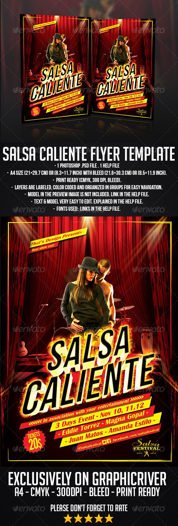 Salsa Caliente Flyer Template #GraphicRiver Exclusively on GraphicRiver. Perfect for your event! Fully customizable! – 1 Photoshop .psd file – A4 size (21×29.7 cm) or (8.3×11.7 inch) with bleed (21.6×30.3 cm) or (8.5×11.9 inch) – Print Ready (CMYK, 300 DPI, bleed) – Layers are labeled, color coded and organized in groups for easy navigation. Font used: - Bebas Neue: .dafont /bebas-neue.font - Britannic: .fonts /font/linotype/britannic Model: Model is not included. It's just for preview image…