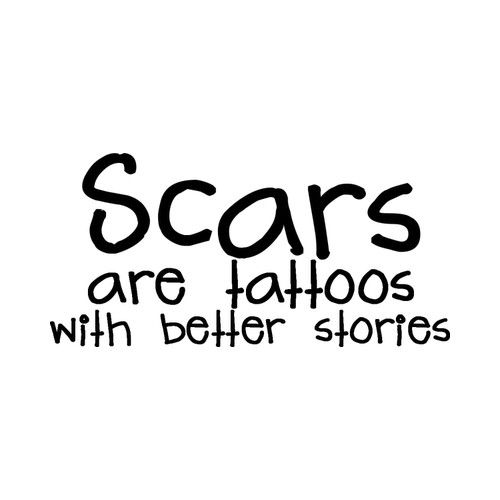 Yes, scars are beautiful.