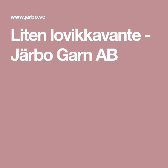 Liten lovikkavante - Järbo Garn AB