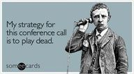#conference #humor #callConference call humor