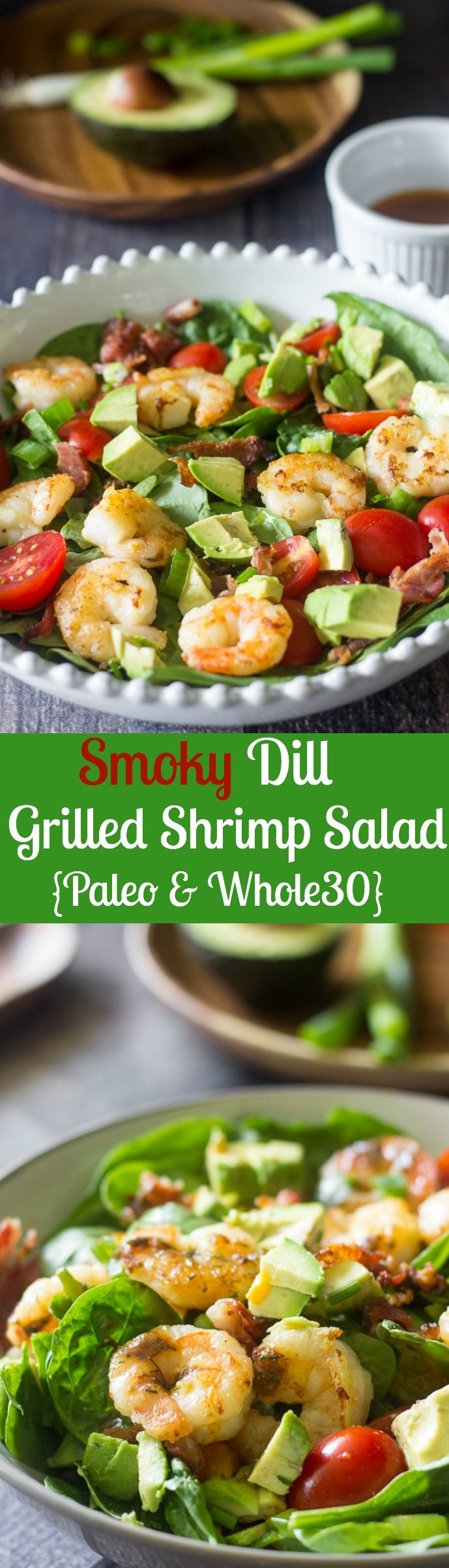 Smoky Dill Grilled Shrimp salad with bacon, avocado and tomatoes that's Paleo, Whole30 friendly and low FODMAP!