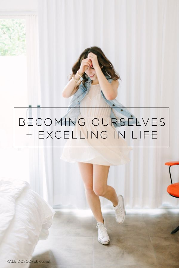 Becoming Ourselves and Excelling in Life by Elizabeth Bradley for Kaleidoscope Blog