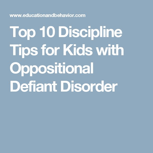 Top 10 Discipline Tips for Kids with Oppositional Defiant Disorder