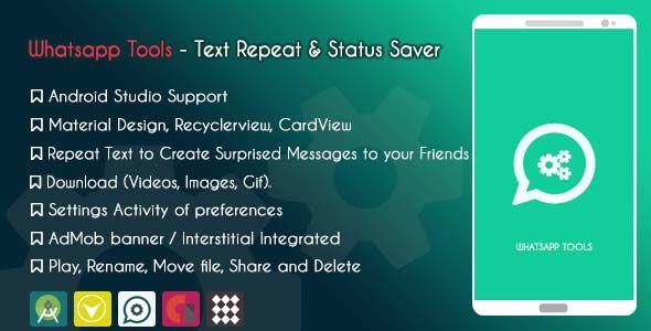 Whatsapp Tools Text Repeat Status Saver Admob Savers App Template Mobile App Templates