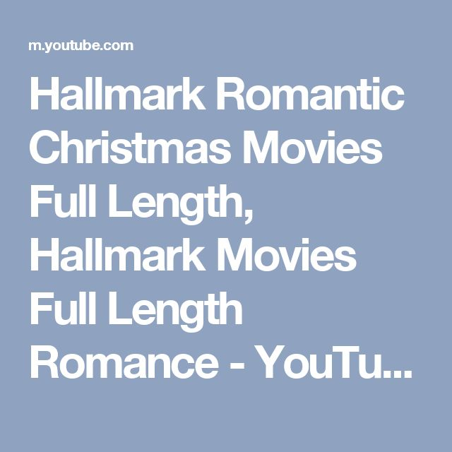 Hallmark Romantic Christmas Movies Full Length, Hallmark Movies Full Length Romance - YouTube
