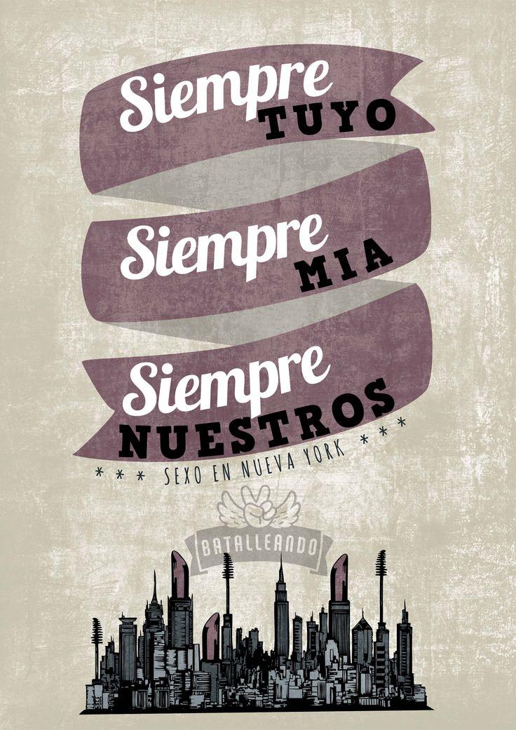Siempre tuyo, siempre mía, siempre nuestros. SEXO EN NUEVA YORK www.tangojuntos.com