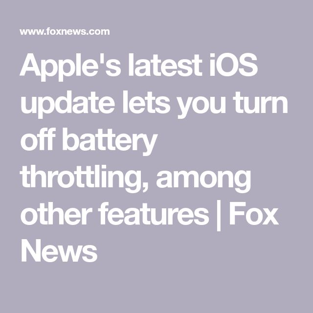 Apple's latest iOS update lets you turn off battery throttling, among other features | Fox News