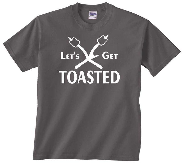 Let's Get Toasted funny camping t shirt. Great to wear camping or to the bar. drinking camp party cheers beer wine smores jandvdesign jandvdesign.com jandvdesigns.com