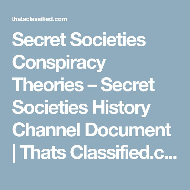 Secret Societies Conspiracy Theories – Secret Societies History Channel Document | Thats Classified.com